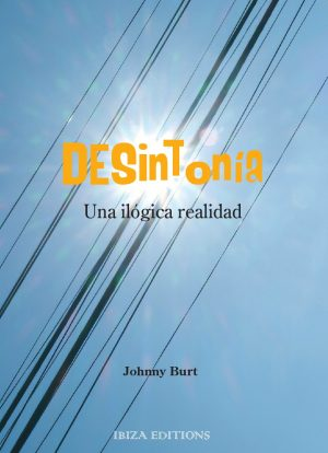 DESintonía. Una ilógica realidad (Ibiza Editions, 2021)